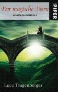 Die Wege des Drachen 01. Der magische Dorn