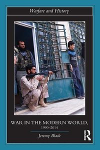 War in the Modern World, 1990-2014