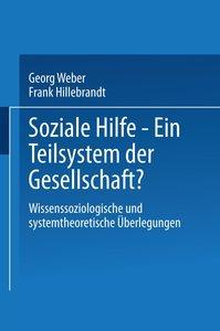 Soziale Hilfe - Ein Teilsystem der Gesellschaft?