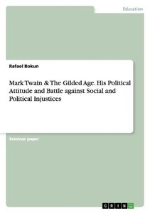 Mark Twain And The Gilded Age