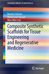 Composite Synthetic Scaffolds for Tissue Engineering and Regener