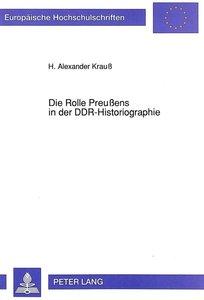 Die Rolle Preußens in der DDR-Historiographie