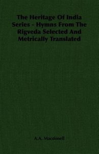 The Heritage Of India Series - Hymns From The Rigveda Selected A