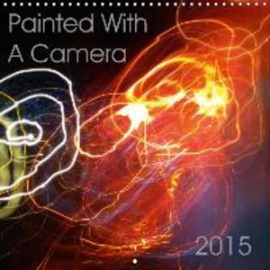 Painted With A Camera (Wall Calendar 2015 300 × 300 mm Square)