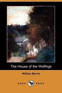 The House of the Wolfings (Dodo Press)