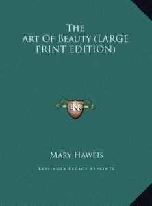 The Art Of Beauty (LARGE PRINT EDITION)