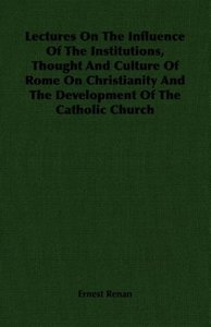 Lectures On The Influence Of The Institutions, Thought And Cultu