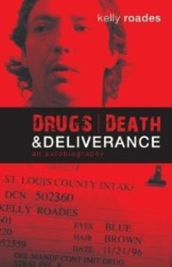 Drugs, Death, and Deliverance