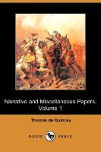 Narrative and Miscellaneous Papers, Volume 1 (Dodo Press)