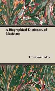 A Biographical Dictionary of Musicians