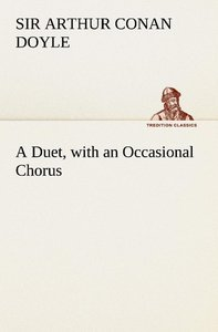 A Duet, with an Occasional Chorus