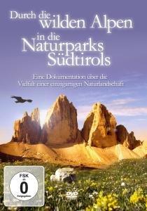 Durch Die Wilden Alpen In Die Naturparks Südtirols