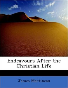 Endeavours After the Christian Life
