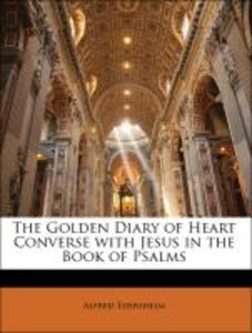 The Golden Diary of Heart Converse with Jesus in the Book of Psa