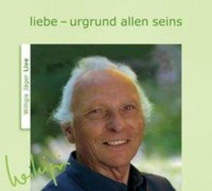 Liebe - Urgrund allen Seins. CD