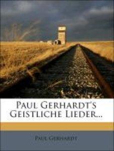 Paul Gerhardt's Geistliche Lieder...
