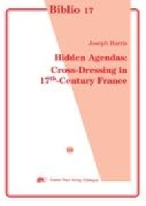 Hidden Agendas: Cross-Dressing in 17th-Century France