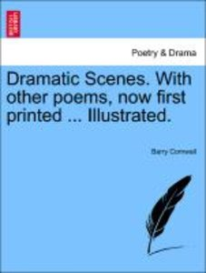 Dramatic Scenes. With other poems, now first printed ... Illustr