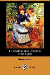 Le Chateau Des Desertes (Edition Illustree) (Dodo Press)