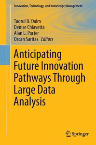Anticipating Future Innovation Pathways through Large Data Analy