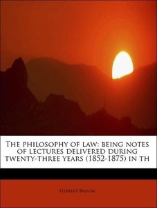 The philosophy of law: being notes of lectures delivered during