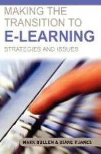 Making the Transition to E-Learning: Strategies and Issues