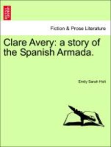 Clare Avery: a story of the Spanish Armada.