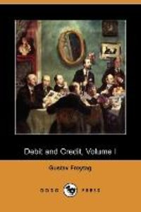 Debit and Credit, Volume I (Dodo Press)