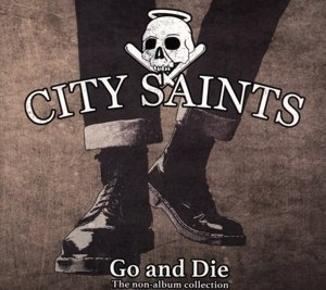 Go And Die-A Collection Of Non-Album Tracks