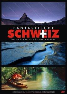 Fantastische Schweiz: Ein Augenblick für die Ewigkeit