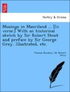 Musings in Maoriland ... [In verse.] With an historical sketch b