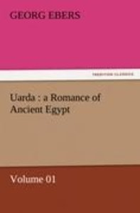 Uarda : a Romance of Ancient Egypt - Volume 01