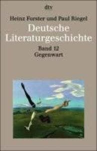 Deutsche Literaturgeschichte 12. Die Gegenwart 1968 - 1990
