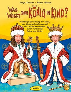 Was weckt den König im Kind?