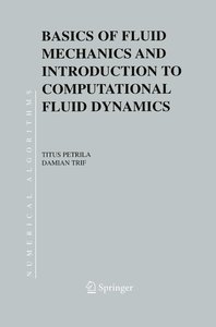 Basics of Fluid Mechanics and Introduction to Computational Flui