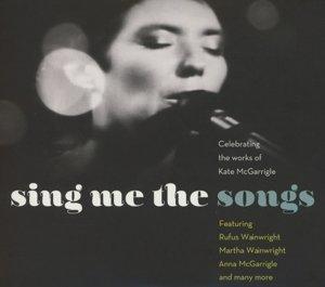 Sing Me The Songs-Celebrating Kate McGarrigle