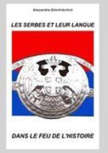 Les Serbes et leur langue dans le feu de l'histoire