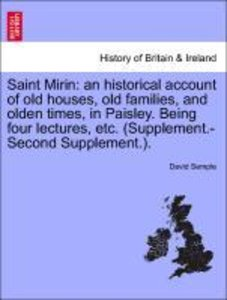 Saint Mirin: an historical account of old houses, old families,