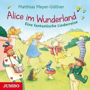Alice Im Wunderland.Eine Fantastische Liederreise