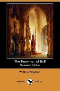 The Ferryman of Brill (Illustrated Edition) (Dodo Press)