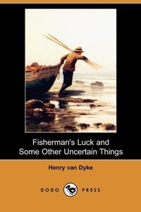 Fisherman's Luck and Some Other Uncertain Things (Dodo Press)