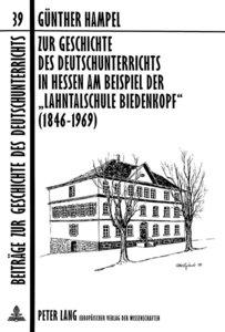 Zur Geschichte des Deutschunterrichts in Hessen am Beispiel der