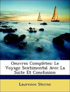 Oeuvres Complètes: Le Voyage Sentimental Avec La Suite Et Conclu