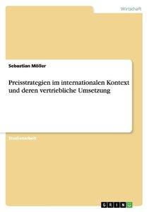 Preisstrategien im internationalen Kontext und deren vertrieblic