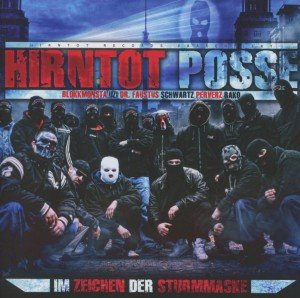 Hirntot Posse: Im Zeichen Der Sturmmaske