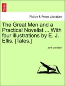 The Great Men and a Practical Novelist ... With four illustratio