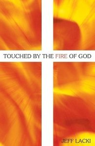 Touched by the Fire of God