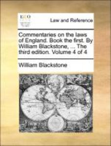 Commentaries on the laws of England. Book the first. By William