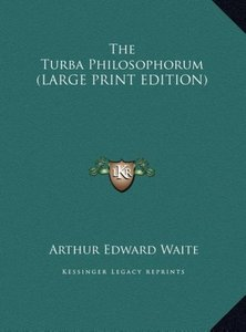 The Turba Philosophorum (LARGE PRINT EDITION)