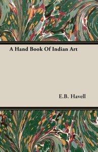 A Hand Book of Indian Art